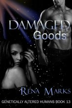 Damaged Goods by Rena Marks