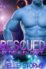 Rescued by the Alien Prince by Elle Storms