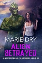 Alien Betrayed by Marie Dry