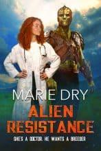 Alien Resistance by Marie Dry