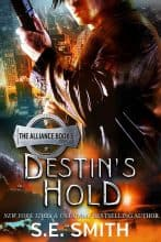 Destin's Hold by S. E. Smith