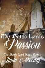 My Battle Lord's Passion by Linda Mooney