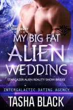 My Big Fat Alien Wedding by Tasha Black