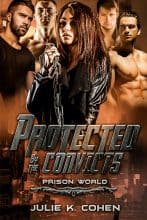 Protected By the Convicts by Julie K. Cohen