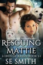 Rescuing Mattie by S. E. Smith