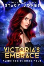 Victoria's Embrace by Stacy Jones