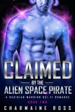 Claimed by the Alien Space Pirate by Charmaine Ross