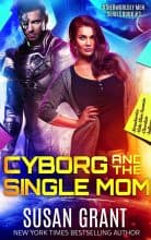 Cyborg and the Single Mom by Susan Grant