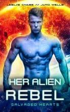 Her Alien Rebel by Leslie Chase & Juno Wells