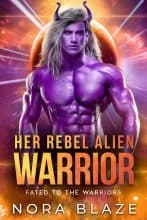 Her Rebel Alien Warrior by Nora Blaze
