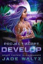 Project: Adapt – Develop by Jade Waltz
