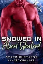 Snowed in with the Alien Warlord by Nancey Cummings