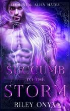 Succumb to the Storm by Riley Onyx