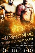 Summoning Their Elementalist by Shannon Pemrick