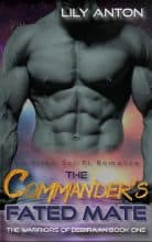The Commander's Fated Mate by Lily Anton
