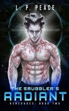 The Smuggler's Radiant by L. P. Peace