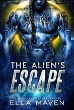 The Alien's Escape by Ella Maven