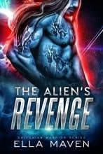 The Alien's Revenge by Ella Maven