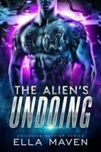 The Alien's Undoing by Ella Maven